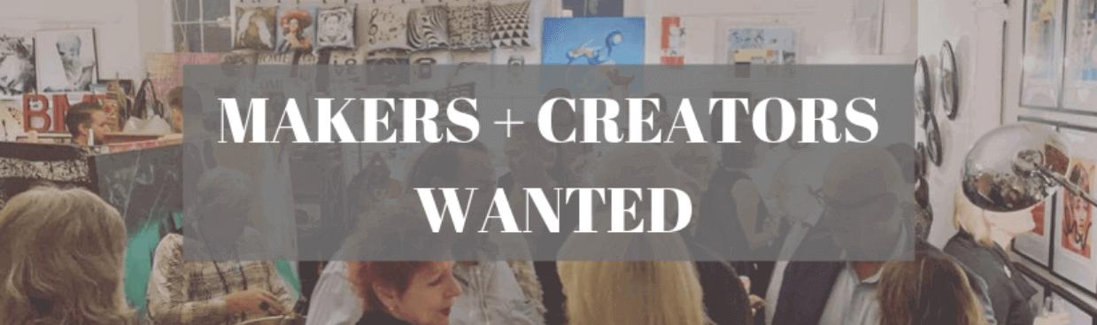 Makers & Creators Wanted